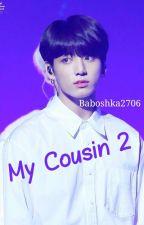 My Cousin 2 || إبن عمّي 2 by Baboshka2706