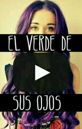 El Verde De Sus Ojos (youtubers y tu) by Sophie_Criaturita_Z4