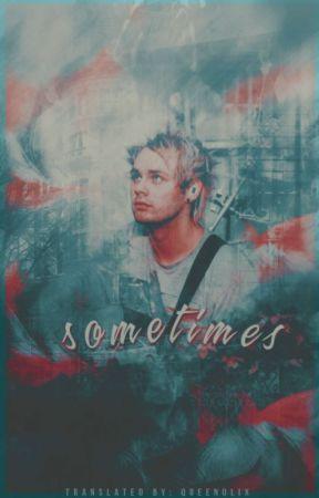 Sometimes | c.a.l.m | [PL] by Queenolix