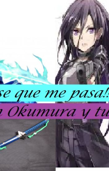 No se que me pasa!!! (Rin Okumura y tu)