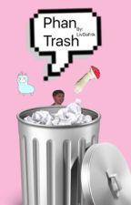 Phan trash by LivDaFrik