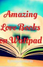 Amazing Love Books on Wattpad by lovelyloveintherain