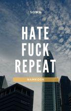 Hate. Fuck. Repeat. || NamKook || by Sooweczka