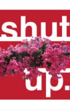Shut Up. by FindingMillie-