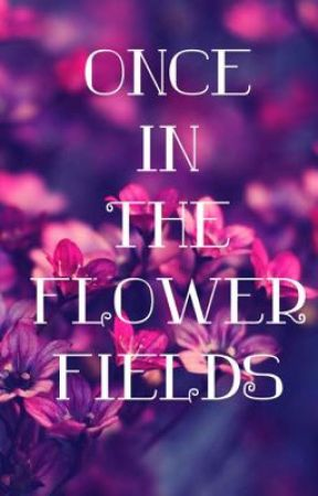 Once In The Flower Fields by ADStrickland