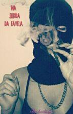 Na subida da Favela. (Revisando) by badtriper