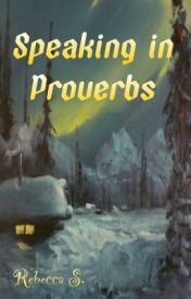 Speaking in Proverbs by aftermaths
