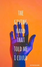 The Giving Hand That Told Me I Could (tracob) by onlytracoballowed