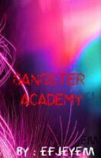 Gangster Academy [onhold] by efjeyem