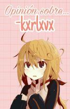 Opinión sobre -kxrlxvx by -LaCocoDelDemonio-