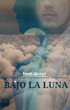 Bajo la Luna by EmmQueen