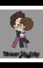 Forever My Baby by JhenyferHervelyn0