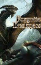 Forgotten Darkness by mrimagination01