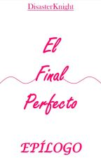 El final perfecto (Epílogo) || Sujin by DisasterKnight