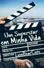 •Um Superstar na Minha Vida | LionBearCute• by LionBearCute