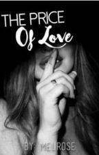 The Price of Love by queen_melrose