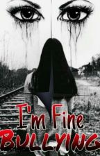"""I'm fine"" Bullying *TERMINADA* by MonserratFuentes1"