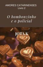 Bombonzinho e o Policial by JotaKev