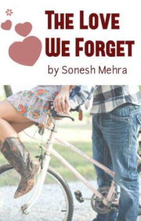 The love we forget - [NaNoWriMo'13] by SoneshMehra