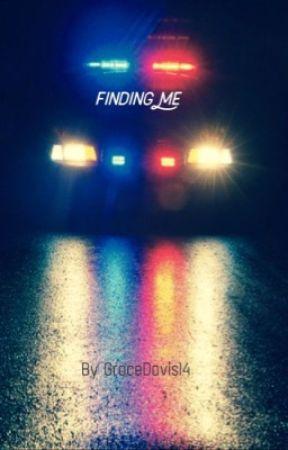 Finding me by GraceDavis14