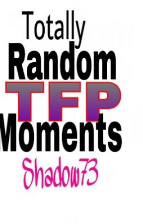 Totally Random TFP Moments by Shadow73
