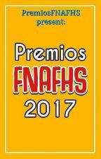 Premios FNAFHS 2017© by PremiosFNAFHS