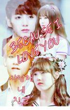 Because I Love You by KimNyra_