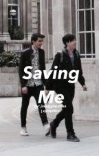 Saving me || Dan and Phil by joeyggraceffaa