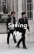 Saving me || Dan and Phil by joeyggraceffaa