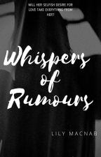 Whispers of Rumours by callalily_15