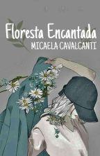 Floresta Encantada by MicaelaCavalcanti
