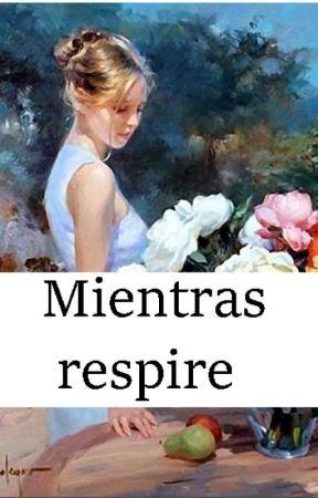 Mientras Respire by MyraSoli05