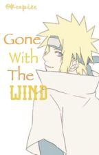 Yandere!Minato x Reader: Gone With The Wind (Naruto) by Keopize
