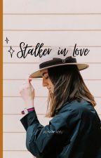 STALKER IN LOVE by junia_ayu
