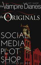TVD & The Originals Social Media Plot Shop by theobsessedgirlB-