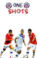 One Shots de Futbolistas chilenos🇨🇱🇨🇱 by EduVargas1102