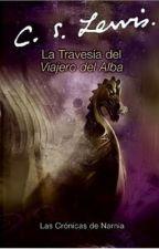 El Secreto De Narnia: El Viajero Del Alba by Liliana_narnia