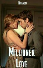Millioner Love (EDITING) by MyNayaaa05