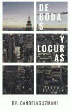 De Bodas y Locuras by CandelaGuzman1