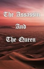 The Assassin and the Queen by Feyrhys_Archeron