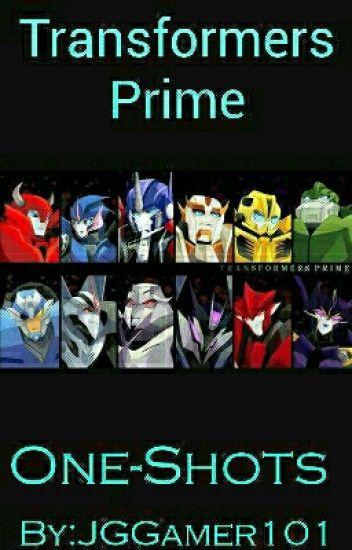 Transformers Prime One-Shots - Silver Pax - Wattpad