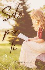 Solo por ti (Italia #5) by GabysBD