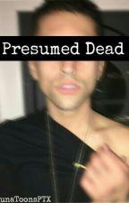 Presumed Dead (Scömìche) by LunaToonsPTX