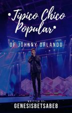 Tipico Chico Popular (Johnny Orlando y Tu) by GenesisBetsabe8