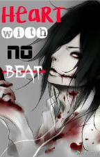 A Heart With No Beat (Yandere Jeff The Killer Fan Fiction) by Fazntic05