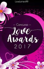 Love Awards 2017 [CERRADO] by Loveletters99