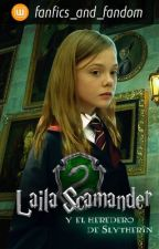 Laila Scamander y El Heredero de Slytherin by fanfics_and_fandom