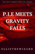 P.I.E Meets Gravity falls by EllietheWizard