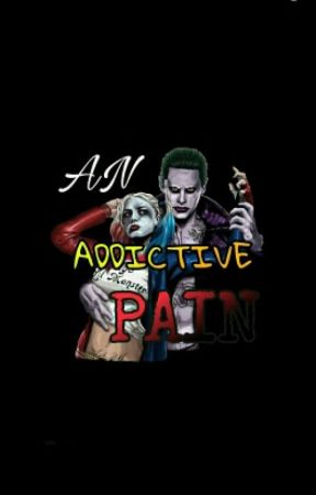 *DISCONTINUED* AN ADDICTIVE PAIN | Joker And Harley Quinn Fanfic by WorthlessYouth