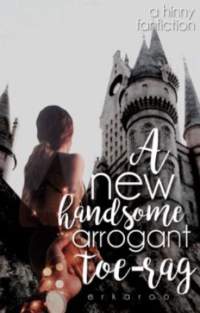 A New Handsome, Arrogant, Toe-rag by Erkaroo